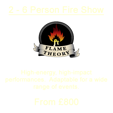2 to 6 Person Fire Shows